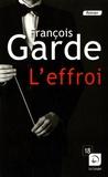 François Garde - L'effroi.