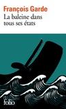 François Garde - La baleine dans tous ses états.