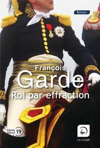 François Garde - Roi par effraction.