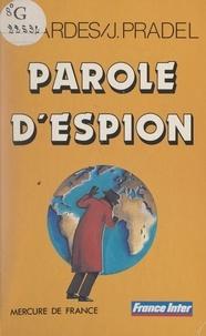 François Gardes et Jacques Pradel - Parole d'espion.
