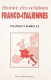 François Garelli - Histoire des relations franco-italiennes.
