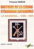 François Garijo - Histoire de la Légion étrangère espagnole - La Bandera (1920-1995).