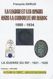 François Garijo et Jean-Marc Truchet - Légion et les spahis dans la conquête du Maroc 1880-1934 - La Guerre du Rif 1921-1926.