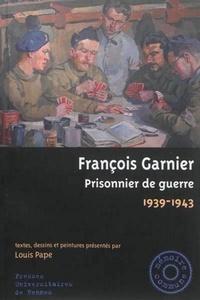 François Garnier - Prisonnier de guerre (1939-1943).