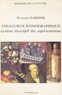 François Garnier - Thesaurus iconographique - Système descriptif des représentations.
