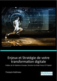 François Gatineau François Gatineau - Enjeux et Stratégie de votre transformation digitale.