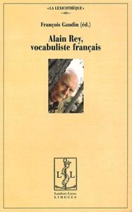 François Gaudin - Alain Rey, vocabuliste français.