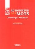 François Gaudin - Au bonheur des mots - Hommage à Alain Rey.