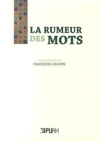 François Gaudin - La rumeur des mots.