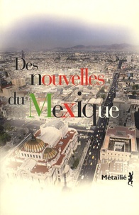 François Gaudry - Des nouvelles du Mexique.