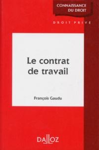 François Gaudu - Le contrat de travail.