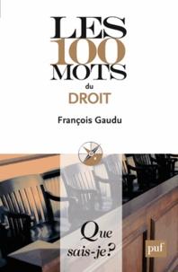 François Gaudu - Les 100 mots du droit.