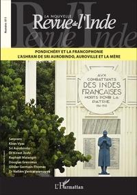 François Gautier - La nouvelle Revue de l'Inde N° 11 : Pondichéry et la francophonie, l'ashram de Sri Aurobindo, Auroville et la mère.