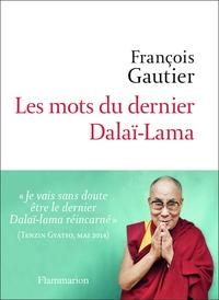François Gautier - Les mots du dernier Dalaï-lama.