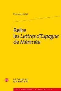 François Géal - Relire les Lettres d'Espagne de Mérimée.