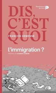 François Gemenne - Dis, c'est quoi l'immigration ?.