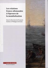 François Genton et Philippe Gréciano - Les relations franco-allemandes à l'épreuve de la mondialisation.