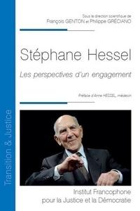 François Genton et Philippe Gréciano - Stéphane Hessel - Les perspectives d'un engagement.