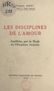 François Gény - Essai de justification rationnelle des disciplines de l'amour par le droit et l'hygiène sociale.