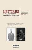 François Gény et Raymond Saleilles - Lettres de François Gény à Raymond Saleilles - Une trajectoire intellectuelle (1892-1912).