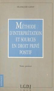 François Gény - Méthode d'interprétation et sources en droit privé positif - Essai critique.