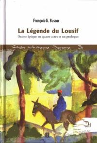 François-George Bussac - La légende du Lousif.