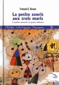 François-George Bussac - La petite souris aux trois maris.