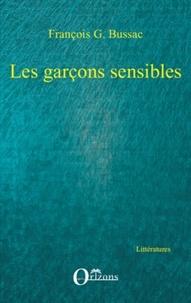François-George Bussac - Les garçons sensibles.