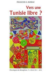 Openwetlab.it Vers une Tunisie libre ? - Chroniques du sémaphore T2, Hiver 2011 - 2012 Image