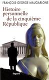 François-George Maugarlone - Histoire personnelle de la cinquième République.
