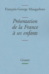 François-George Maugarlone - Présentation de la France à ses enfants.