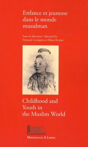 François Georgeon et Klaus Kreiser - Enfance et jeunesse dans le monde musulman.