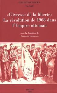 """François Georgeon - """"L'ivresse de la liberté"""" - La révolution de 1908 dans l'Empire Ottoman."""