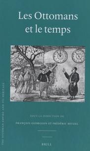 François Georgeon et Frédéric Hitzel - Les Ottomans et le temps.