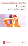François-Georges Dreyfus - Histoire de la Résistance (1940-1945).