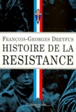 François-Georges Dreyfus - Histoire de la Résistance - 1940-1945.