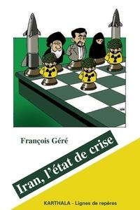 François Géré - Iran, l'état de la crise.
