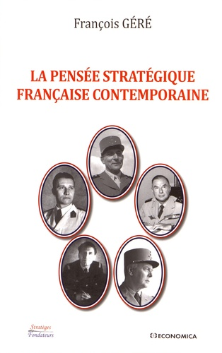 François Géré - La pensée stratégique française contemporaine.