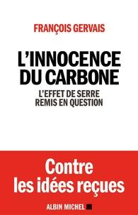 François Gervais et François Gervais - L'Innocence du carbone - L'effet de serre remis en question.