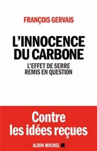 François Gervais - L'innocence du carbone - L'effet de serre remis en question.