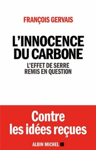 L'innocence du carbone. L'effet de serre remis en question