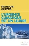 François Gervais - L'urgence climatique est un leurre - Prévenir un gâchis économique gigantesque.