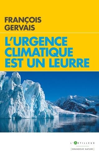 L'urgence climatique est un leurre - François Gervais - Format ePub - 9782810008803 - 9,99 €