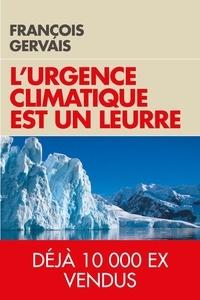 François Gervais - L'urgence climatique est un leurre - Prévenir d'un gâchis économique gigantesque.