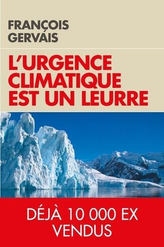 L'urgence climatique est un leurre. Prévenir d'un gâchis économique gigantesque