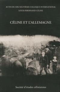 François Gibault - Céline et l'Allemagne - Actes du dix-neuvième colloque international Louis-Ferdinand Céline, Berlin, 6-8 juillet 2012.
