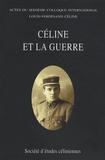 François Gibault - Céline et la guerre - Actes du seizième colloque international Louis-Ferdinand Céline, Caen, 30 juin - 2 juillet 2006.