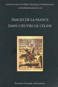 François Gibault - Images de la France dans l'oeuvre de Céline - Actes du dix-huitième colloque international Louis-Ferdinand Céline, Dinard, 2-4 juillet 2010.