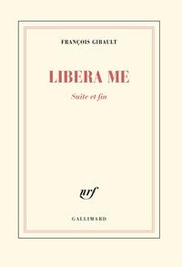 François Gibault - Libera me, suite et fin.