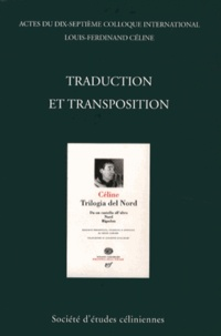 François Gibault - Traduction et transposition - Actes du dix-septième colloque international Louis-Ferdinand Céline, Milan, 4-6 juillet 2008, 2 volumes.